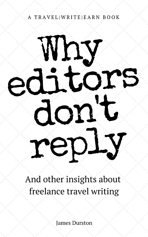 Why Editors Dont Reply ebook travel writing advice